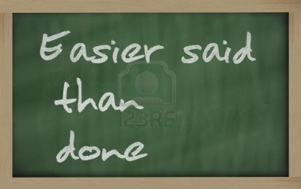 easier siad than done
